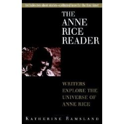 Booktopia - The Anne Rice Reader by Katherine Ramsland, 9780345402677. Buy this book online.