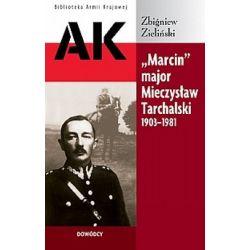 """""""Marcin"""" major Mieczysław Tarchalski 1903 - 1981"""