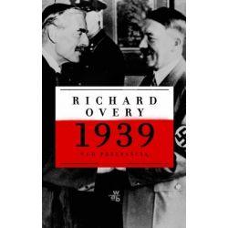 1939 - nad przepaścią - Richard Overy - Merlin.pl
