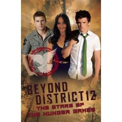 Booktopia - Beyond District 12, the Stars of The Hunger Games by Mick O'Shea, 9780859654876. Buy this book online.