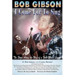 Booktopia - Bob Gibson, I Come for to Sing by Bob Gibson, 9781565549081. Buy this book online.