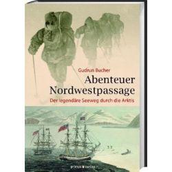 Bücher: Abenteuer Nordwestpassage von Gudrun Bucher