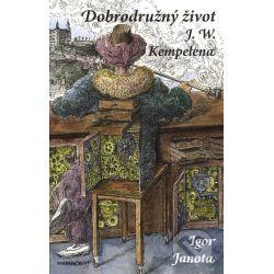 Dobrodružný život J.W. Kempelena (Igor Janota) - Knihy | Martinus.cz