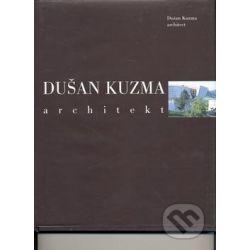 Dušan Kuzma architekt - Knihy | Martinus.cz