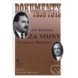 Ján Papánek za vojny E. Benešovi (Michálek) - Knihy | Martinus.cz