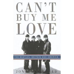 Booktopia - Can't Buy Me Love, The Beatles, Britain, and America by Jonathan Gould, 9780749929886. Buy this book online.