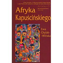 Afryka Kapuścińskiego - Ewa Chylak-Wińska - Merlin.pl