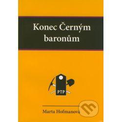 Konec Černým baronům (Marta Hofmanová) - Knihy | Martinus.cz