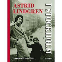 Astrid Lindgren i Stockholm - Anna-Karin Johansson - Bok (9789174690392)   Bokus bokhandel