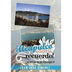 !Acapulco, Como Te Recuerdo! - Juan Jose Jimenez - Bok (9781463360085) | Bokus bokhandel