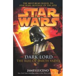 Booktopia - Star Wars, Dark Lord - The Rise of Darth Vader by James Luceno, 9780099491231. Buy this book online.
