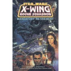 Booktopia - Star Wars : X-Wing Rogue Squadron : Mandatory Retirement, X-Wing Rogue Squadron : Mandatory Retirement by Michael A. Stackpole, 9781569714928. Buy this book online.