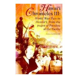 "Booktopia - Hawai'i Chronicles III, World War Two in Hawaii from the Pages of ""Paradise of the Pacific"" by Bob Dye, 9780824822897. Buy this book online."