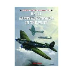 Booktopia - He 111 Kampfgeschwader in the West, Combat Aircraft by John Weal, 9781849086707. Buy this book online.