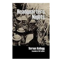 Booktopia - Headquarters Nights, A Record of Conversations and Experiences at the Headquarters of the German Army in France and Belgium by Vernon Kellogg, 9781906267322. Buy this book online.
