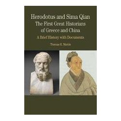 Booktopia - Herodotus and Sima Qian: the First Great Historians of Greece and China, A Brief History with Documents by Thomas R. Martin, 9780312416492. Buy this book online.