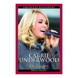 Booktopia - Carrie Underwood, A Biography by Vernell Hackett, 9780313378515. Buy this book online.