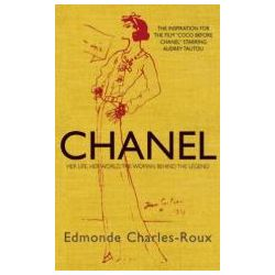 Booktopia - Chanel, Her Life, Her World, and the Woman Behind the Legend by Edmonde Charles-Roux, 9781906694241. Buy this book online.