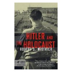 Booktopia - Hitler and the Holocaust by Robert S Wistrich, 9780812968637. Buy this book online.