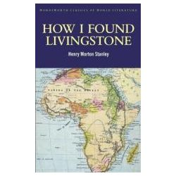 Booktopia - How I Found Livingstone by Henry Morton Stanley, 9781840226485. Buy this book online.
