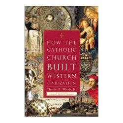 Booktopia - How the Catholic Church Built Western Civilization by Thomas E. Woods, 9781596983281. Buy this book online.