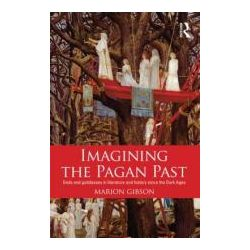 Booktopia - Imagining the Pagan Past, Gods and Goddesses in Literature and History Since the Dark Ages by Marion Gibson, 9780415674195. Buy this book online.