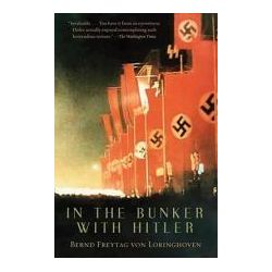 Booktopia - In the Bunker with Hitler, 23 July 1944-29 April 1945 by Bernd Freytag Von Loringhoven, 9781605980089. Buy this book online.