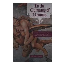 Booktopia - In the Company of Demons, Unnatural Beings, Love, and Identity in the Italian Renaissance by Armando Maggi, 9780226501314. Buy this book online.