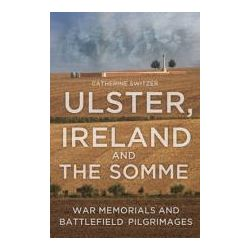Booktopia - Ireland, Ulster & the Somme, War Memorials and Battlefield Pilgrimages by Catherine Switzer, 9781845887728. Buy this book online.