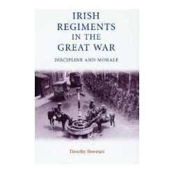 Booktopia - Irish Regiments in the Great War, Discipline and Morale by Timothy Bowman, 9780719062858. Buy this book online.