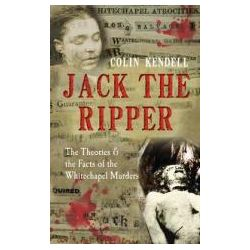 Booktopia - Jack the Ripper, The Theories & the Facts of the Whitechapel Murders by Colin Kendell, 9781445608440. Buy this book online.