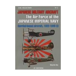 Booktopia - Japanese Military Aircraft, The Air Force of the Japanese Imperial Navy: Carrier-Based Aircraft, 1922-1945 (I) by Eduardo Cea, 9788496935044. Buy this book online.