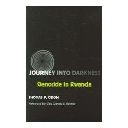 Booktopia - Journey into Darkness, Genocide in Rwanda by Thomas P. Odom, 9781585444571. Buy this book online.