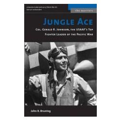 Booktopia - Jungle Ace, The Story of One of the USAAF's Great Fighter Leaders, Col.Gerald R.Johnson by John R. Bruning, 9781574884708. Buy this book online.
