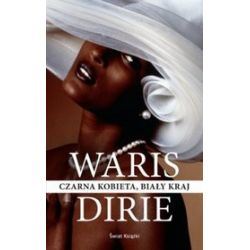 Czarna kobieta, biały kraj - Waris Dirie - Merlin.pl
