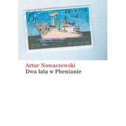 Dwa lata w Phenianie - Artur Nowaczewski - Merlin.pl