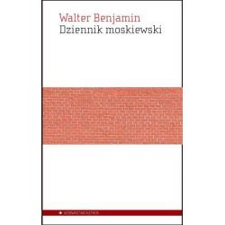 Dziennik moskiewski - Walter Benjamin - Merlin.pl