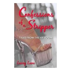 Booktopia - Confessions of a Stripper, Tales from the VIP Room by Lacey Lane, 9780929712925. Buy this book online.