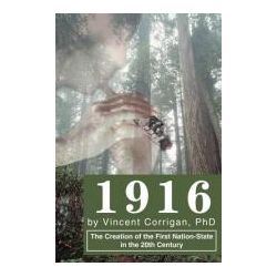 Booktopia - 1916, The Creation of the First Nation-State in the 20th Century by Vincent D Corrigan, 9780595273690. Buy this book online.