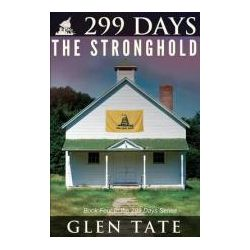Booktopia - 299 Days, The Stronghold by Glen Tate, 9780615720975. Buy this book online.