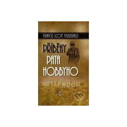 Příběhy Pata Hobbyho (Francis Scott Fitzgerald) - Knihy   Martinus.cz