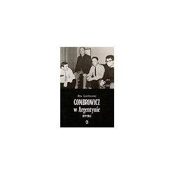 Gombrowicz w Argentynie. Świadectwa i dokumenty 1939-1963 - Rita Gombrowicz - Merlin.pl