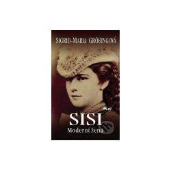 SISI - Moderní žena (Sigrid-Maria Grössingová) - Knihy | Martinus.cz