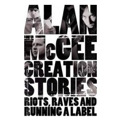 Booktopia - Creation Stories, Riots, Raves and Running a Label by Alan McGee, 9780283071775. Buy this book online.