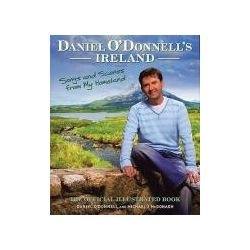 Booktopia - Daniel O'Donnell's Ireland, Songs and Scenes from My Homeland by Daniel O'Donnell, 9781905264087. Buy this book online.