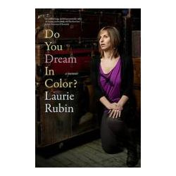 Booktopia - Do You Dream In Color, Insights from a Girl Without Sight by Laurie Rubin, 9781609804244. Buy this book online.