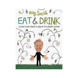 Booktopia - Eat and Drink, Good Food That's Great to Drink with by Olly Smith, 9780755360628. Buy this book online.