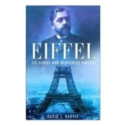 Booktopia - Eiffel, The Man Who Rebuilt Babel by David I. Harvie, 9780750933094. Buy this book online.