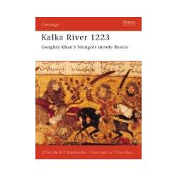 Booktopia - Kalka River 1223, Ghengis Khan's Mongols Invade Russia by David Nicolle, 9781841762333. Buy this book online.