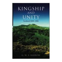 Booktopia - Kingship and Unity, Scotland 1000-1306 by G.W.S. Barrow, 9780748617210. Buy this book online.